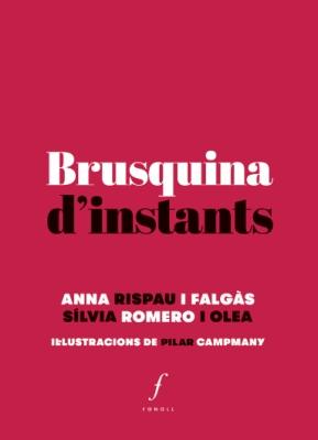 Brusquina d'instants (Anna Rispau i Falgàs - Sílvia Romero i Olea)