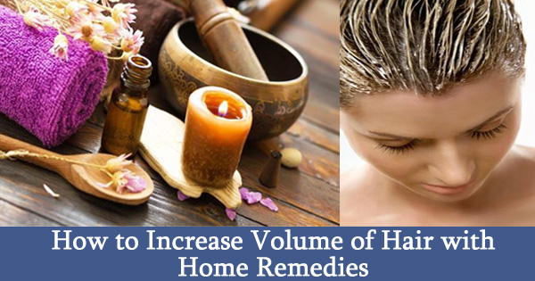How to Increase Volume of Hair with Home Remedies