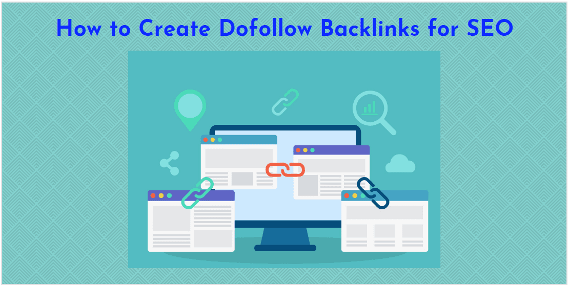 How to Create Dofollow Backlinks for SEO
