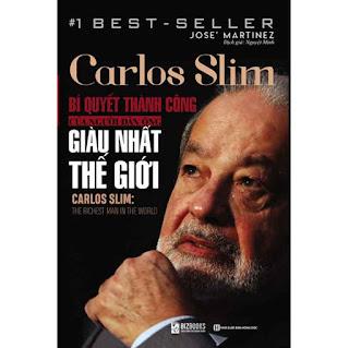 Carlos Slim: Bí quyết thành công của người đàn ông giàu nhất thế giới ebook PDF EPUB AWZ3 PRC MOBI