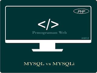 Perbandingan MYSQL dan MYSQLi dan perbedaan mysql dan mysqli dalam php