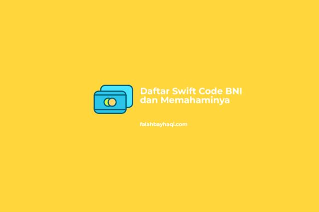 Daftar Swift Code BNI dan Memahaminya