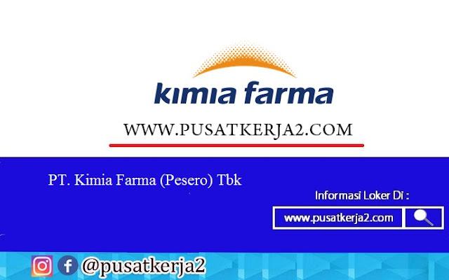 Lowongan Kerja Terbaru BUMN PT Kimia Farma (Persero) Oktober 2020