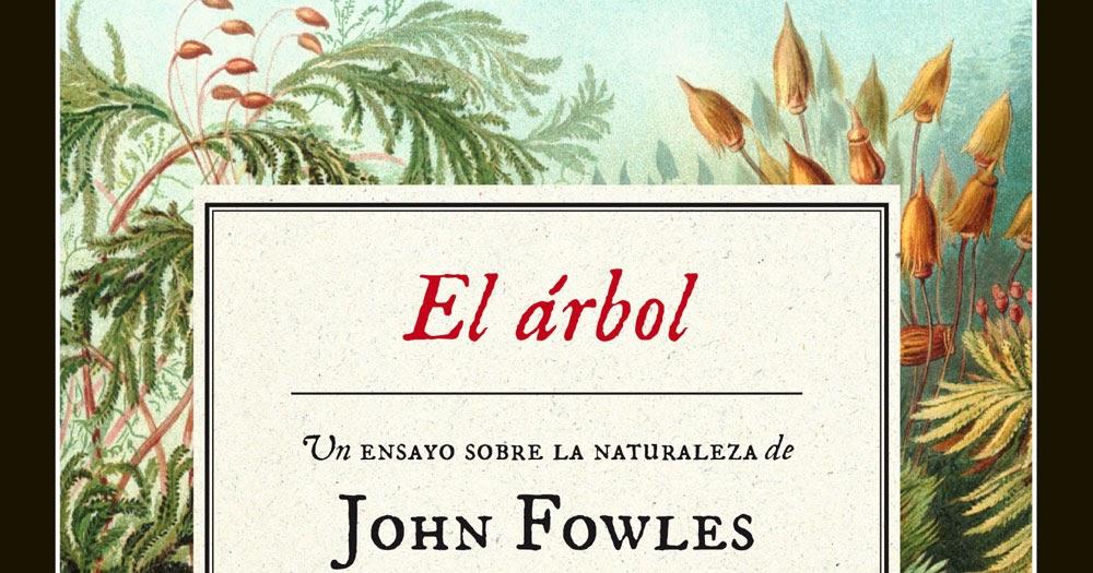 El Mundo De Haldane El árbol 1979 De John Fowles Deshojando Al Naturalista