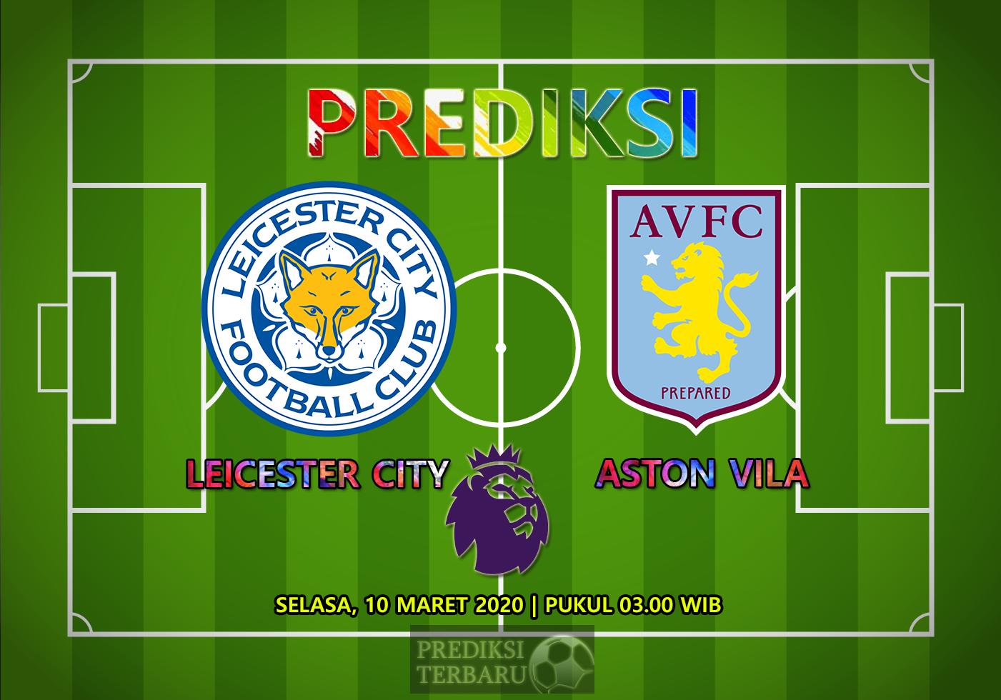 Prediksi Leicester City Vs Aston Vila Selasa 10 Maret
