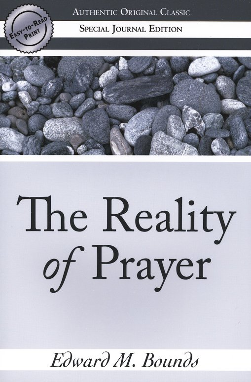 E. M. Bounds-The Reality Of Prayer-