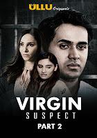 Virgin Suspect Part 2 (2021) ULLU Watch Online Movies