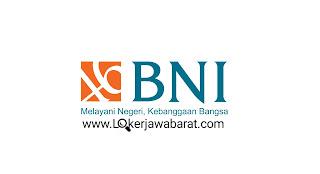 Lowongan Kerja Terbaru Bank BNI Bulan Juni 2020 Banyak Posisi
