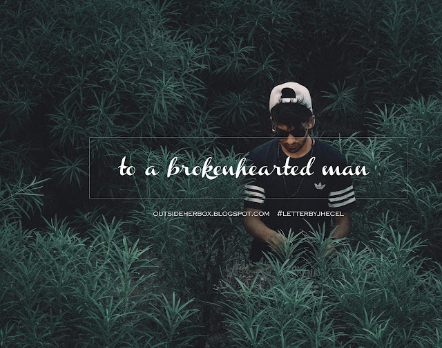 to a brokenhearted man