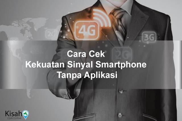 Cara Melihat Kekuatan Sinyal di Semua Smartphone Tanpa Aplikasi
