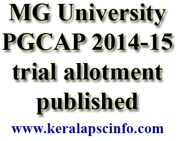 Mahatma Gandhi  University PG CAP 2014 trial allotment published, http://www.mguniversity.edu/,   http://220.226.4.65/mgupgcap2014/login.jsp,MGU PG CAP 2014 trial allotment link