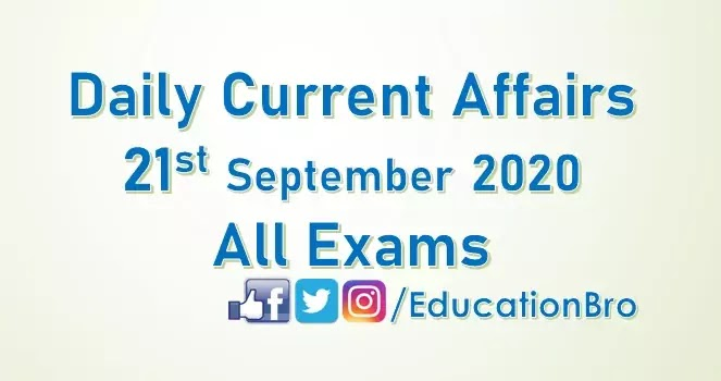 Daily Current Affairs 21st September 2020 For All Government Examinations