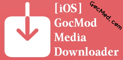 [iOS] GocMod Media Downloader v1.0.4