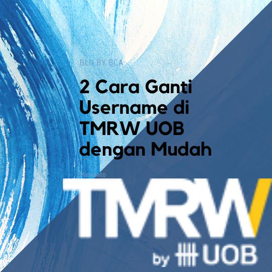 2 Cara Ganti Username di TMRW UOB dengan Mudah