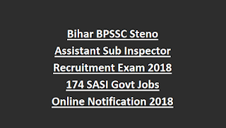 Bihar BPSSC Steno Assistant Sub Inspector Recruitment Exam 2018 174 SASI Govt Jobs Online Notification 2018 Exam Pattern