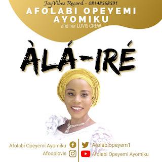 Gospel Music: Opeyemi Afọlábí - Àlà Ire