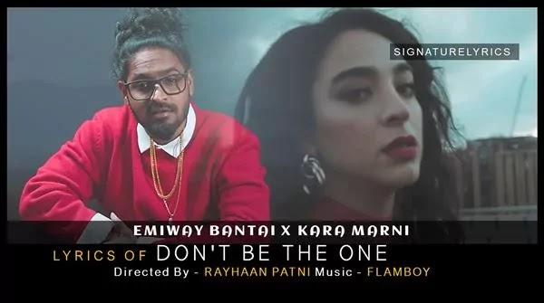 Don't Be The One Lyrics - Emiway Bantai - Kara Marni