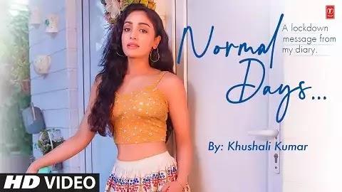 Normal Days Lyrics - Khushali Kumar   Latest Hindi New Poem Song