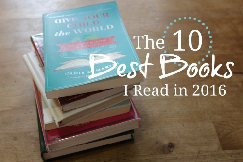 The ten best books I read in 2016- A Christian homeschool mom's perspective