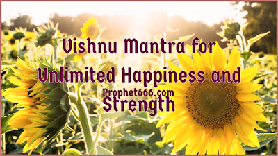 Vishnu Mantra for Unlimited Peace and Courage