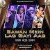 Sawan Mein Lag Gayi Aag - Ginny Weds Sunny - Dj Abk Production