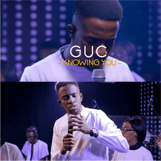 MUSIC + VIDEO: GUC - Knowing You