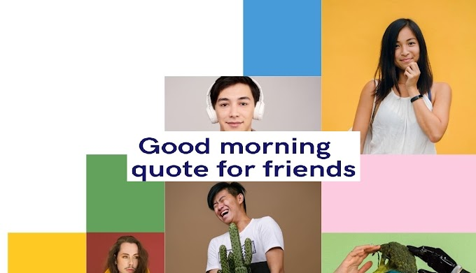 20 Good morning quote for friends : Surprise her/him | Trick Quotes
