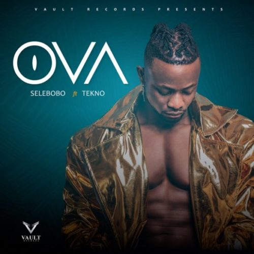 "Selebobo - ""OVA"" ft Tekno 