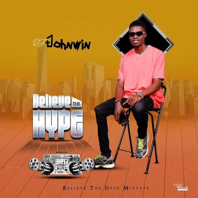 MIXTAPE: Dj Johnwin_ Believe the hype Vol.1 mix