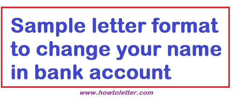 Sample letter format to change your name in bank account letter sample application letter format to change your name in bank account spiritdancerdesigns Images