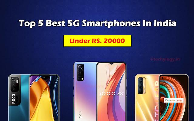 Top 5 Best 5G Smartphones Under 20000 In India