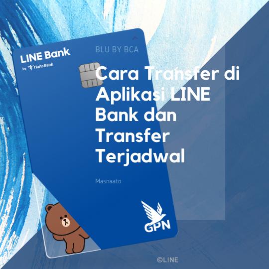 Cara Transfer di Aplikasi LINE Bank dan Transfer Terjadwal