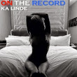 ***Exclusive On the Record by K.A. Linde Teaser***