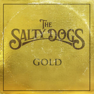 "The Salty Dogs ""Gold"""