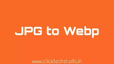 Jpg to webp Converter, image webp