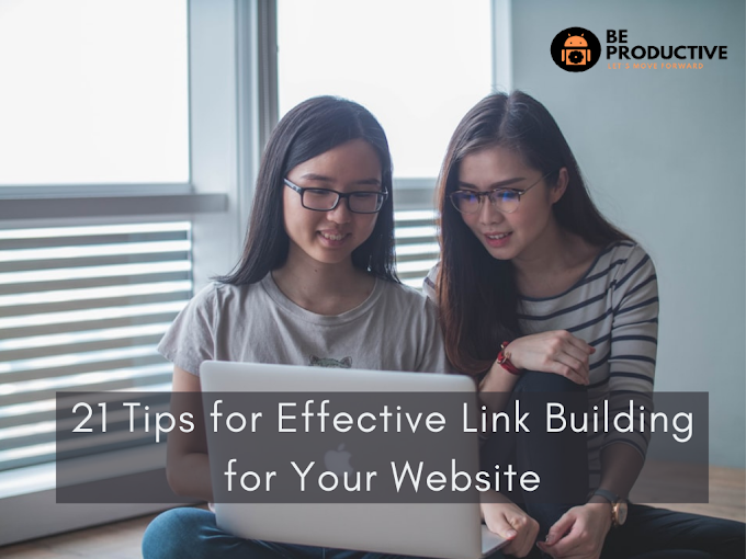 21 Tips for Effective Link Building for Your Website