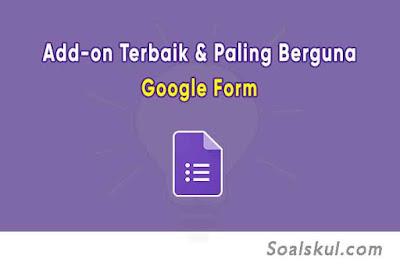Daftar Plugin / Add-on Google Form Terbaik Untuk Ujian