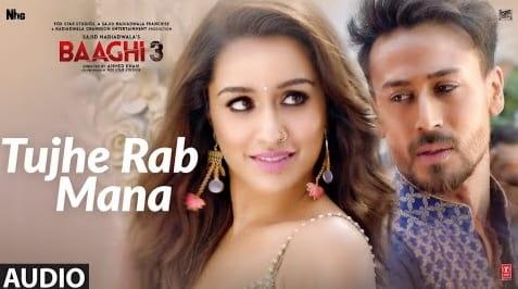 Tujhe Rab Mana Lyrics in Hindi, Rochak Kohli, Shaan, Baaghi 3