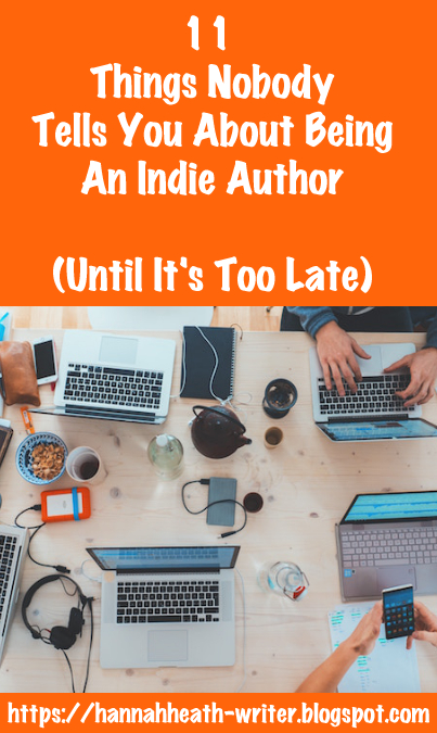 11 Things Nobody Tells You About Being An Indie Author (Until It's Too Late) - orange background with picture of table and writing materials