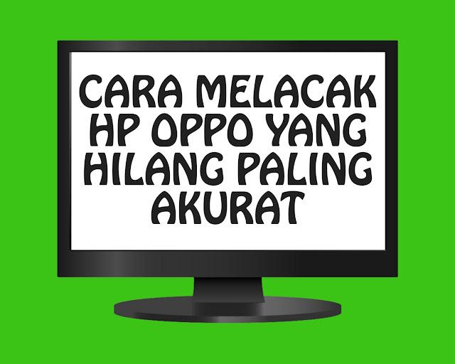 Cara Melacak HP Oppo yang Hilang Paling Akurat