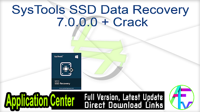 SysTools SSD Data Recovery 7.0.0.0 + Crack