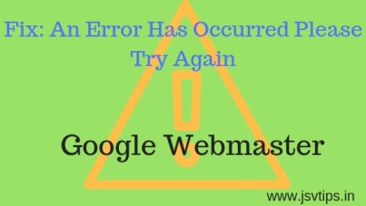 Fix_ An Error Has Occurred Please Try Again – Google Webmaster
