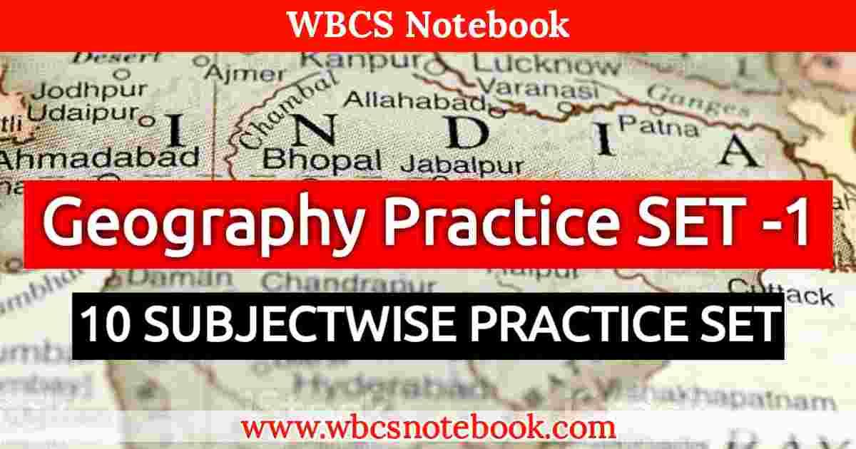 Geography Practice SET -1 || WBCS Notebook