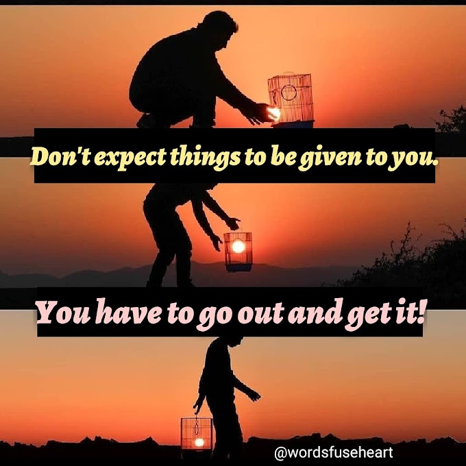 Don't expect things best motivational lines