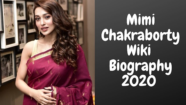 Mimi Chakraborty Wiki Biography Age Family Details 2020