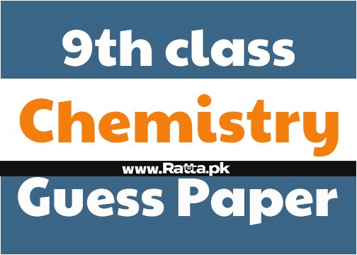 9th class Chemistry Guess Paper 2018