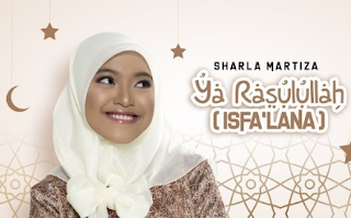 Sharla Martiza Ya Rasulullah Download (Isfa'lana)