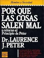 Libro N° 6376. Por Que Las Cosas Salen Mal. Peter, Laurence J.