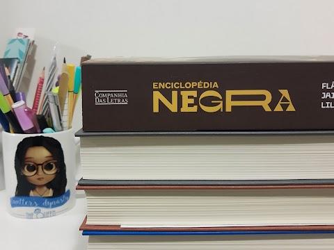Resenha #67 — 'Enciclopédia Negra' ; Flávio dos Santos Gomes, Jaime Lauriano e Lilia Moritz Schwarcz