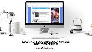 Cara Menjadi Blogger Pemula Sukses, Ikuti Tips Berikut